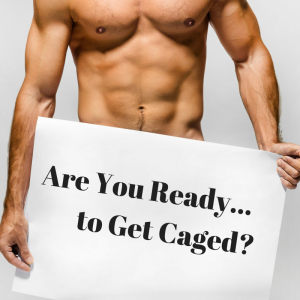 Are You Ready...to Get Caged-